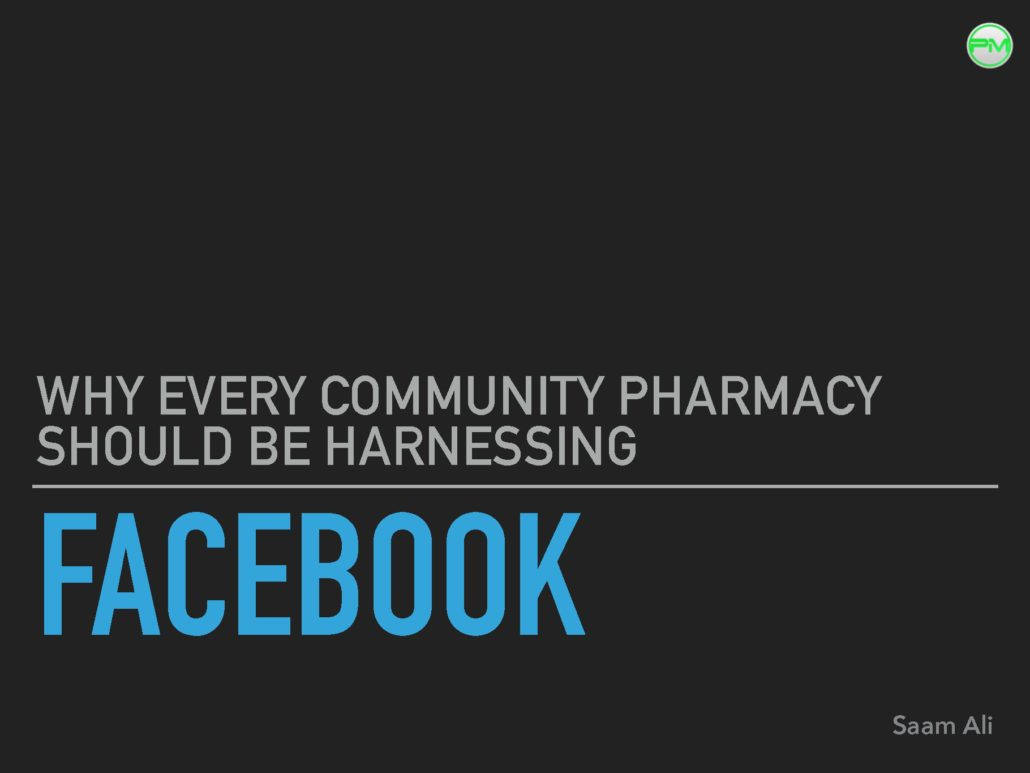 HERE'S WHY EVERY SINGLE COMMUNITY PHARMACY SHOULD BE USING FACEBOOK