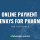 Online Payment Gateways for Pharmacy
