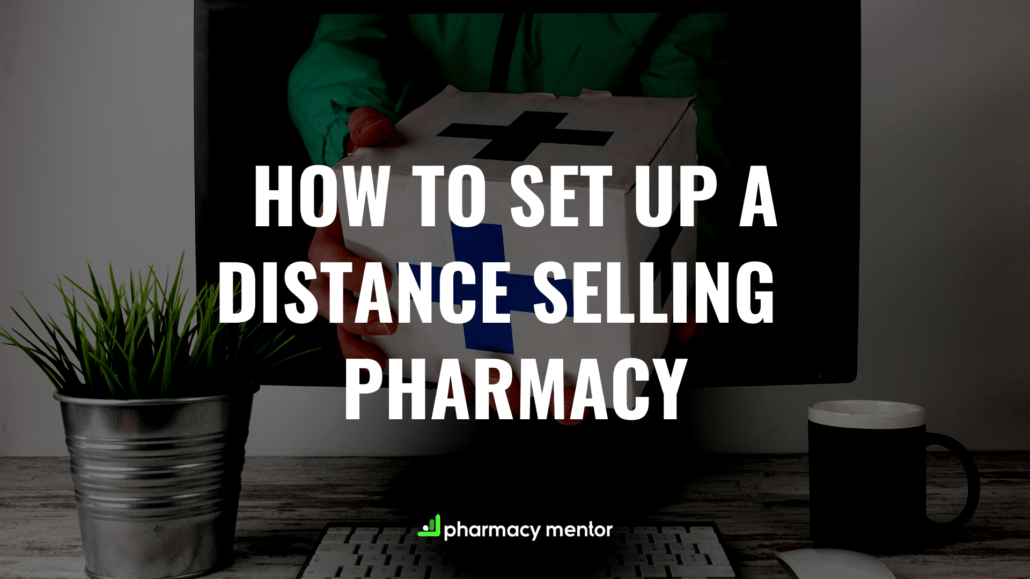 setting up a distance selling pharmacy